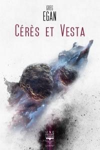 Cérès et Vesta - Greg Egan