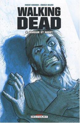 Couverture Walking Dead, tome 04 : Amour et mort