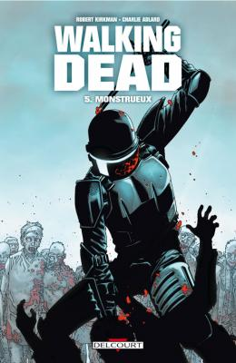 Couverture Walking Dead, tome 05 : Monstrueux