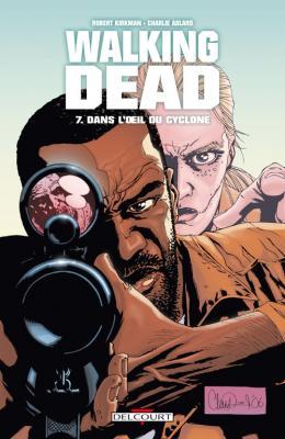 Couverture Walking Dead, tome 07 : Dans l'oeil du cyclone