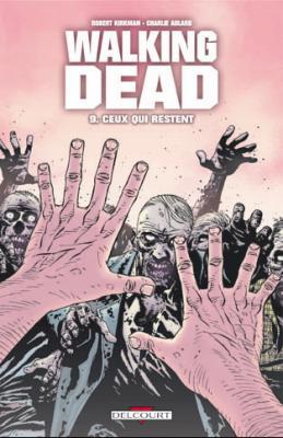 Couverture Walking dead, tome 09 : Ceux qui restent