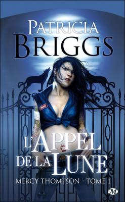 Couverture Mercy Thompson, tome 01 : L'Appel de la Lune