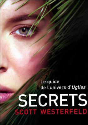 Couverture Uglies, tome hs 1 : Secrets : Le guide de l'univers d'Uglies