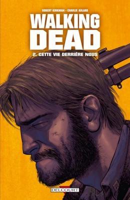 Couverture Walking Dead, tome 02 : Cette vie derrière nous