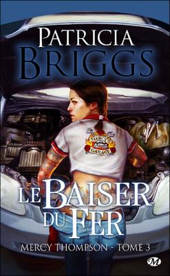 Couverture Mercy Thompson, tome 3 : Le Baiser du fer