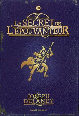 Couverture L'Epouvanteur, tome 3 : Le Secret de l'épouvanteur