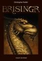 Couverture L'héritage, tome 3 : Brisingr Editions Bayard (Jeunesse) 2009