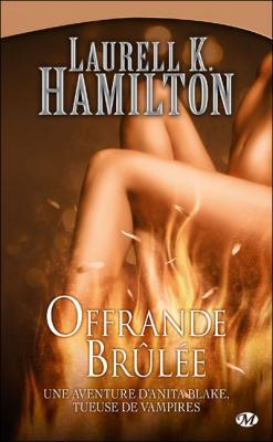 Couverture Anita Blake, tome 07 : Offrande brûlée