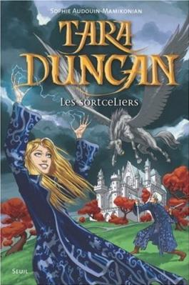 Couverture Tara Duncan, tome 01 : Les Sortceliers