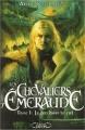 Couverture Les chevaliers d'émeraude, tome 01 : Le feu dans le ciel Editions Michel Lafon 2007
