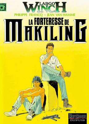 Couverture Largo Winch, tome 07 : La Forteresse de Makiking