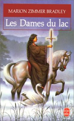 Couverture Le cycle d'Avalon, tome 6 : Les dames du lac