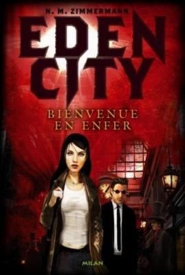 Couverture Eden City, tome 1 : Bienvenue en Enfer