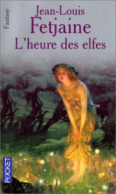 Couverture La trilogie des elfes, tome 3 : L'Heure des elfes