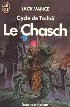 Couverture Le Cycle de Tschaï, tome 1 : Le Chasch