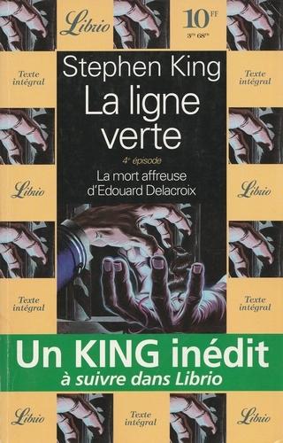 Couverture La ligne verte, tome 4 : La Mort Affreuse d'Edouard Delacroix