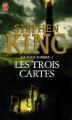 Couverture La Tour sombre, tome 2 : Les Trois Cartes Editions J'ai Lu 2006