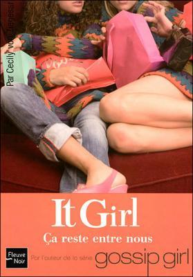 Couverture It Girl, tome 02 : Ça reste entre nous