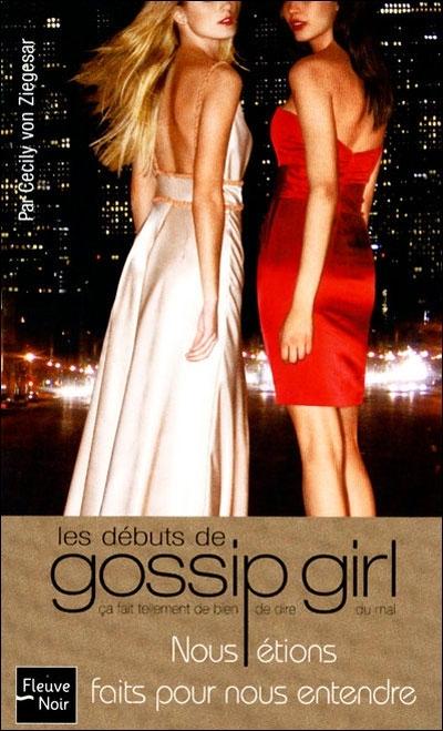 Couverture Gossip girl, tome 00 : Nous étions faits pour nous entendre