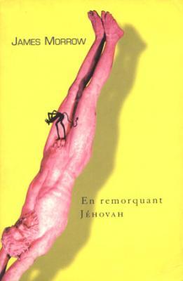 Couverture La Trilogie de Jéhovah, tome 1 : En remorquant Jéhovah