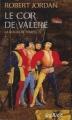 Couverture La Roue du Temps, tome 03 : Le Cor de Valère Editions France Loisirs (Fantasy) 2006