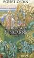 Couverture La Roue du Temps, tome 05 : Le Dragon réincarné Editions France Loisirs (Fantasy) 2006