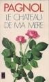 Couverture Souvenirs d'enfance, tome 2 : Le château de ma mère Editions Presses pocket 1976