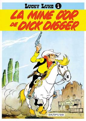 Couverture Lucky Luke, tome 01 : La Mine d'or de Dick Digger