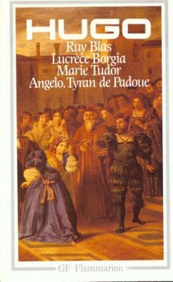 Couverture Ruy Blas, Lucrèce Borgia, Marie Tudor, Angelo