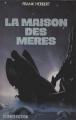 Couverture Le cycle de Dune (6 tomes), tome 6 : La maison des mères Editions France Loisirs (Science fiction) 1987
