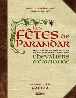 Couverture Les chevaliers d'émeraude, tome hs : Les fêtes de Parandar : Réjouissances médiévales et secrets du banquet des chevaliers d'émeraude