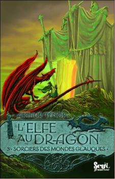 Couverture L'Elfe au dragon, tome 3 : Sorciers des mondes glauques