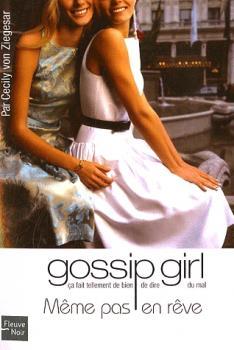 Couverture Gossip girl, tome 09 : Même pas en rêve