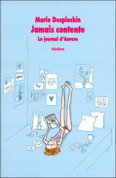 Couverture Le journal d'Aurore, tome 1 : Jamais contente