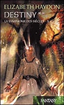 Couverture La Symphonie des siècles, tome 6 : Destiny, deuxième partie