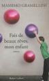 Couverture Fais de beaux rêves, mon enfant Editions Robert Laffont 2013