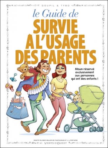 Couverture Le guide de survie à l'usage des parents