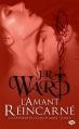 Couverture La confrérie de la dague noire, tome 08 : L'amant réincarné Editions Milady (Bit-lit) 2013