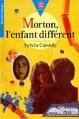 Couverture Morton, l'enfant différent Editions Le Livre de Poche (Jeunesse - Mon bel oranger) 1987