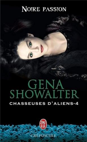 Couverture Chasseuses d'aliens, tome 4 : Noire passion