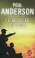 Couverture La patrouille du temps, tome 4 : Le bouclier du temps Editions Le Livre de Poche (Science-fiction) 2012
