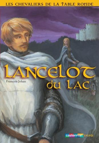 Les chevaliers de la table ronde tome 2 lancelot du lac - Lancelot chevalier de la table ronde ...
