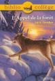 Couverture L'Appel de la forêt / L'Appel sauvage Editions Hachette (Biblio collège) 2013
