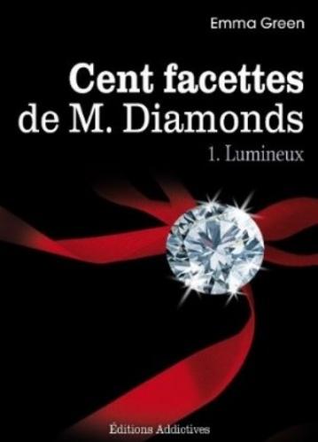 Couverture Cent Facettes de M. Diamonds, tome 01 : Lumineux