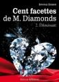 Couverture Cent Facettes de M. Diamonds, tome 02 : Éblouissant Editions Addictives 2013