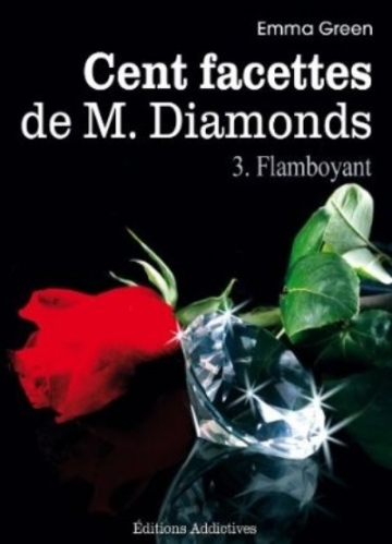 Couverture Cent Facettes de M. Diamonds, tome 03 : Flamboyant