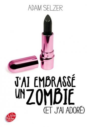Couverture J'ai embrassé un zombie (et j'ai adoré)