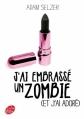 Couverture J'ai embrassé un zombie (et j'ai adoré) Editions Le Livre de Poche (Jeunesse) 2013