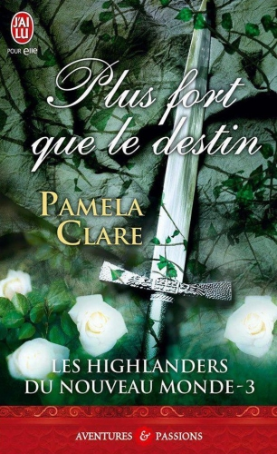 Couverture Les Highlanders du nouveau monde, tome 3 : Plus fort que le destin