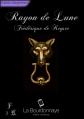 Couverture Rayon de lune Editions La Bourdonnaye (Liaisons dangereuses) 2013